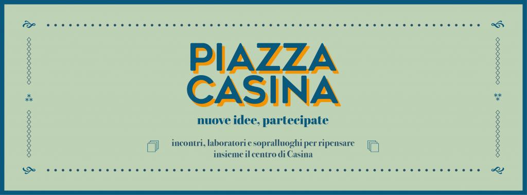 """""""Piazza Casina"""" progettazione partecipata"""