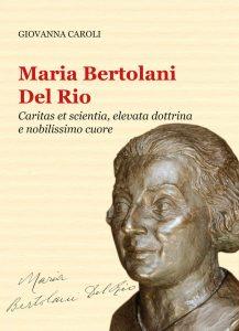 Maria Bertolani Del Rio. Libro di Giovanna Caroli